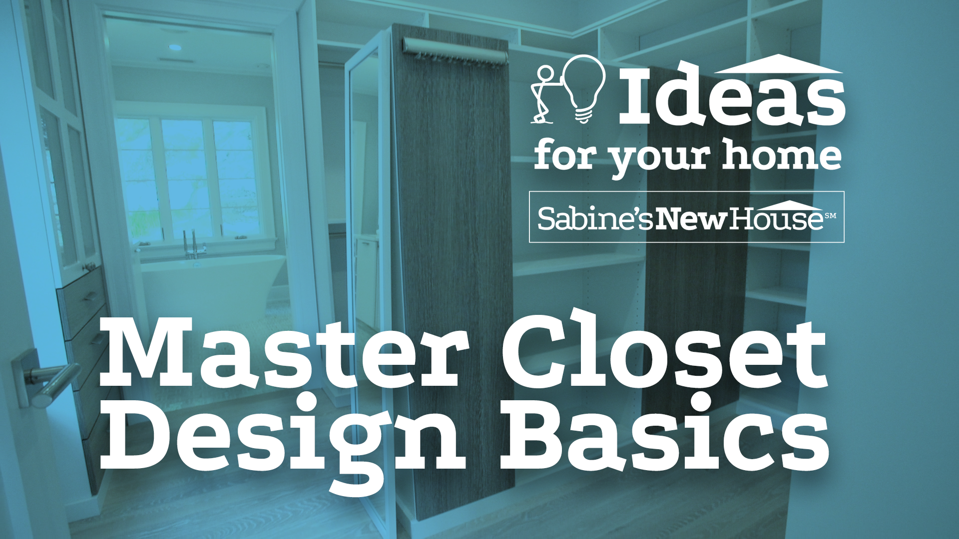 Master closet design basics sabine 39 s new house for Home building basics